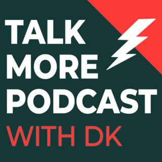 Talk More with DK
