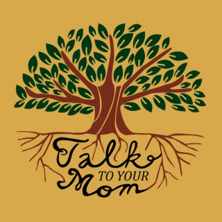 Talk To Your Mom