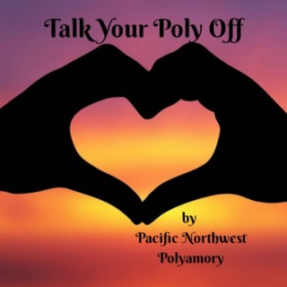 Talk Your Poly Off