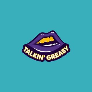 Talkin' Greasy Podcast