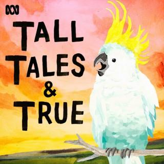 Tall Tales & True