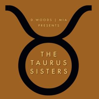 The Taurus Sisters