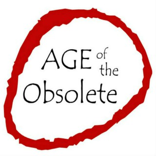 Age of the Obsolete