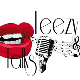 Teezy Talks