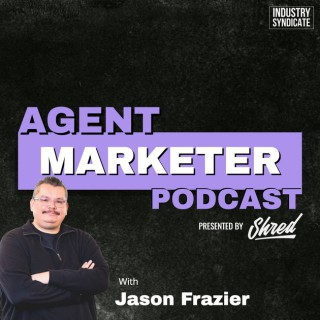 Agent Marketer Podcast - Real Estate Marketing for the Modern Agent