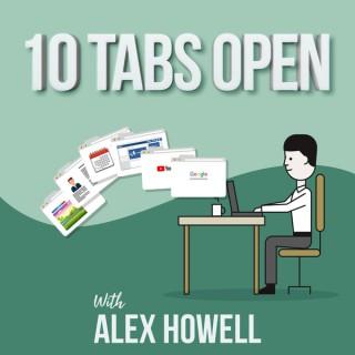 Ten Tabs Open