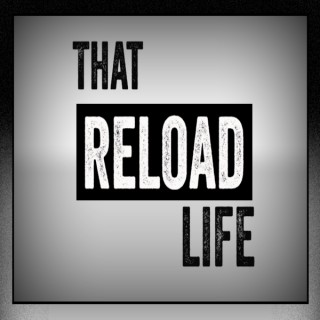 That Reload Life Podcast