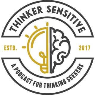 Thinker Sensitive