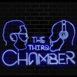 The Third Chamber Podcast