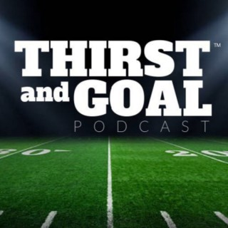 Thirst and Goal Podcast (NFL)