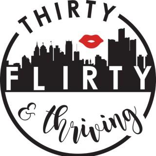 Thirty, Flirty, & Thriving