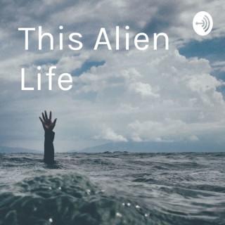 This Alien Life