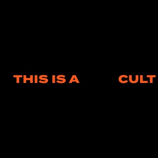 This is a CULT