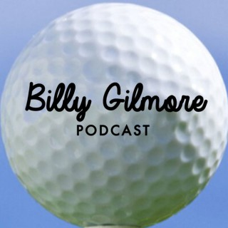 Billy Gilmore Podcast