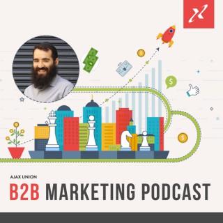 Ajax Union B2B Marketing Podcast