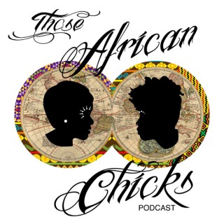 Those African Chicks - Exploring Identities of African Women