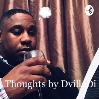 Thoughts By Dvilledi™?