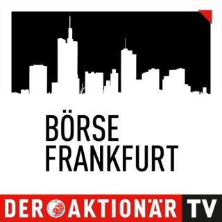 AKTIONÄR TV Börse Frankfurt