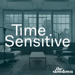 Time Sensitive Podcast
