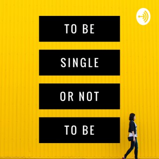 To Be Single or Not to Be