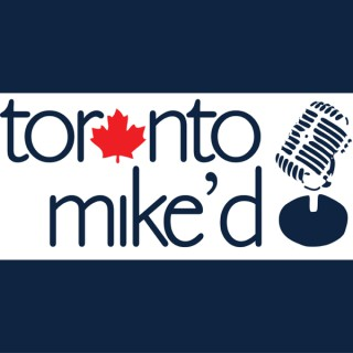 Toronto Mike'd Podcast