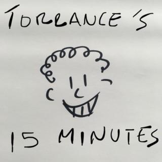 Torrance's 15 Minutes