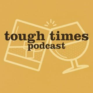 Tough Times Podcast