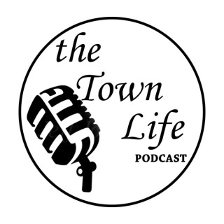 The Town Life Podcast