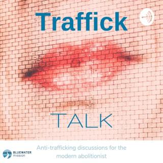 Traffick Talk