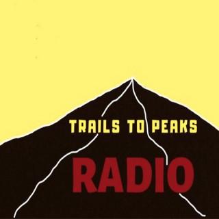 Trails to Peaks Radio