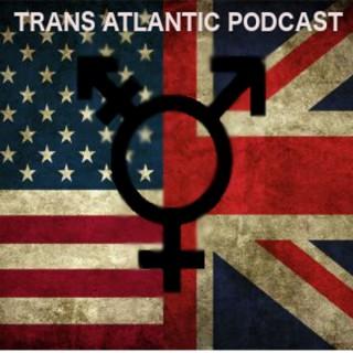 Trans Atlantic Podcast