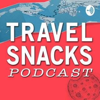 Travel Snacks Podcast