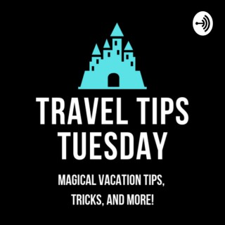 Travel Tips Tuesday