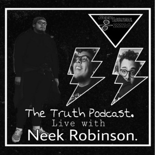 The Truth Podcast Live With Neek Robinson.