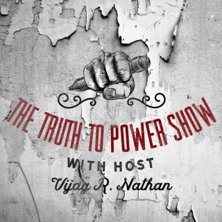 The Truth to Power Show