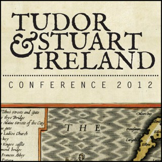 Tudor and Stuart Ireland Conference 2012