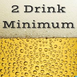 Two Drink Minimum