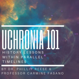 Uchronia 101 - History Lessons Within Parallel Timelines