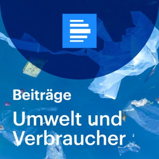 Umwelt und Verbraucher - Deutschlandfunk