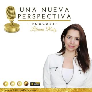 Una Nueva Perspectiva con Liliana Ruiz