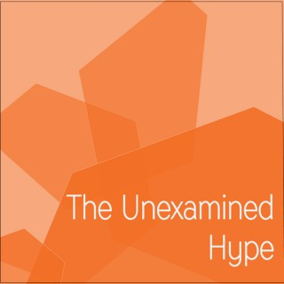 Unexamined Hype's podcast