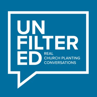 Unfiltered: Real Church Planting Conversations