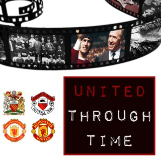 United Through Time - Manchester United history podcast