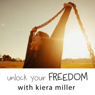Unlock Your Freedom with Kiera Miller