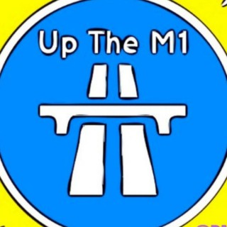 Up The M1 Podcast