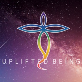 Uplifted Being Show