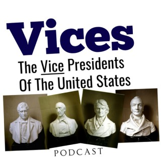 Vice Presidents of The United States Podcast