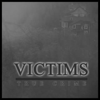 Victims: True Crime Podcast