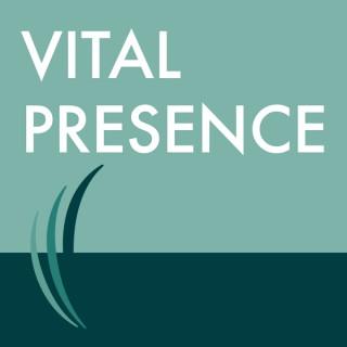 Vital Presence - Shaping a new story