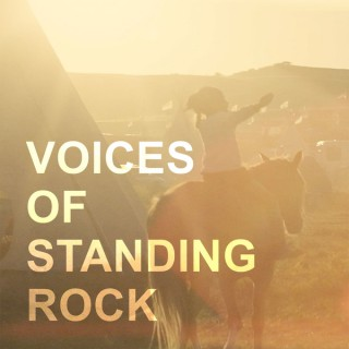 Voices Of Standing Rock